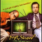 Holy Crap, Remember…Mr. Show with Bob and David?