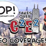 PoP! @ C2E2 Video Coverage!  Updated Weekly!