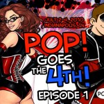 PoP! Goes The 4th:  The Epic Mini-Series!