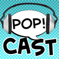 PoP!-Cast Episode 134