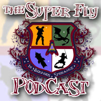 Super-Fly Podcast Episode 134