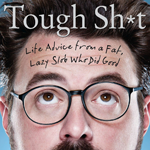 Outside the Longbox: 'Tough Sh*t: Life Advice from a Fat, Lazy Slob Who Did Good'