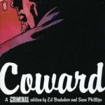 Better Late Than Never – CRIMINAL Volume 1: Coward
