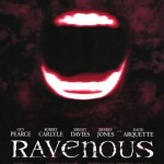 Holy Crap, Remember…RAVENOUS?