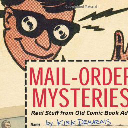 Outside the Longbox - Mail Order Mysteries: Real Stuff from Old Comic Book Ads