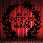 2014 PoP!ples Choice Awards Winners!