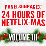 24 Hours of NETFLIX-MAS, Vol. III!